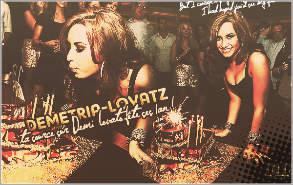 Votre blog « Demetria-Lovatz.skyrock.com » a fêté ses 1 ans le 10/12/2011, merci à vous tous !
