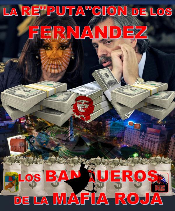 """LA RE""""PUTA""""CION DE LOS FERNANDEZ """"LOS BANQUEROS DE LA MAFIA ROJA"""""""