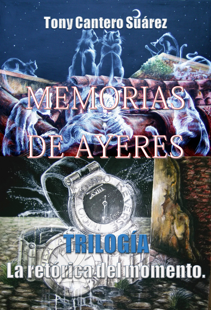 """""""MEMORIAS DE AYERES"""" 2do de la 'TRILOGÍA LA RETORICA DEL MOMENTO"""", 9no y próximo libro de @TonyCantero Suárez."""