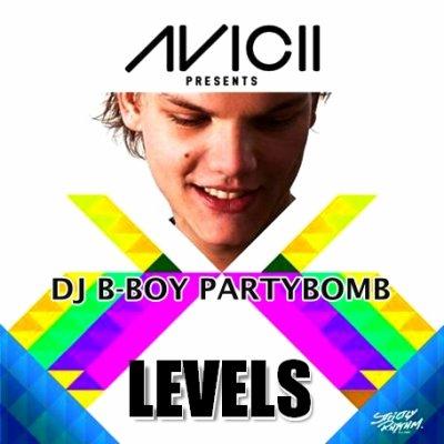 Avicii - Levels (DJ B-Boy PartyBomb) (2011)