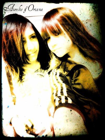 Oriana & Aurélie, une amitié qui n'a pas de prix . ♥