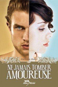 Ne jamais tomber Amoureuses, de Melissa MARR