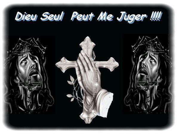 Dieu Seul Peut Me Juger!!!!!!!!