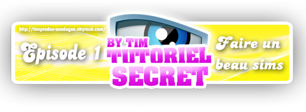 Tutoriel Secret (By Tim) -> Épisode 1
