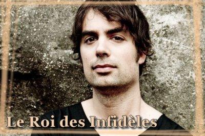 * Le Roi des Infidèles *