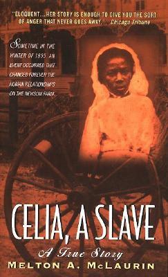 Celia A. l'esclave qui n'avait pas le droit humain et légale de dire non