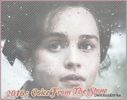 ♦ ♦ ♦ DeliciousEmilia - Emilia Clarke, SES FILMS. - 2016 - Voice From The Stone. 2016 - Me Before You.