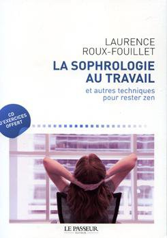 MA PROCHAINE LECTURE : LA SOPHROLOGIE AU TRAVAIL