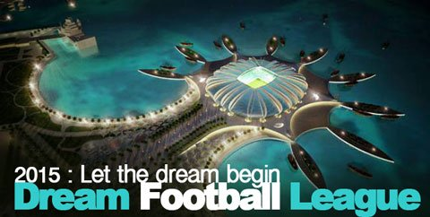 QATAR : LA DREAM FOOTBALL LEAGUE ARRIVE ... ET EFFRAIE LE MONDE DU FOOT !