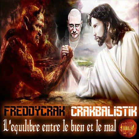 LEQUILIBRE ENTRE LE BIEN ET LE MAL / INDIVIDU DANGEREUX FREDDYCRAK feat KARTEL BOY 2012 CRAKBALISTIK  (2012)