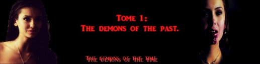 Tome 1 : The demons of the past.