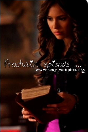 . PROCHAIN EPISODE de The Vampire Diaries !.