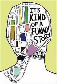 It's kind of funny story (Ned Vizzini)