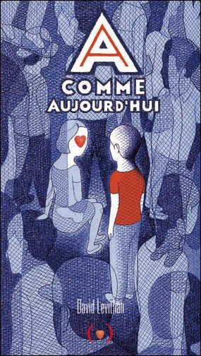 A comme Aujourd'hui (David Levithan) COUP DE ♥