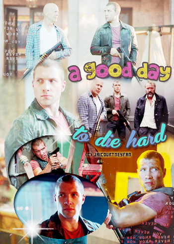 A Good Day to Die Hard Créa by ஐ