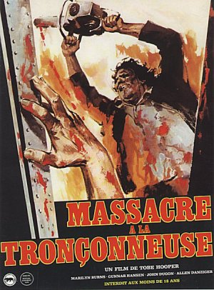Massacre à la tronçonneuse.