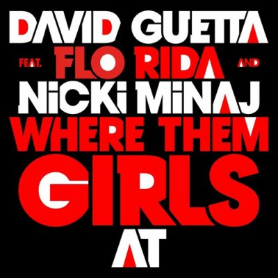 david guetta feat. flo rida & nicki minaj where dem girls at / david guetta feat. flo rida & nicki minaj where dem girls at (2011)