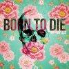 Born-Live-Die-x