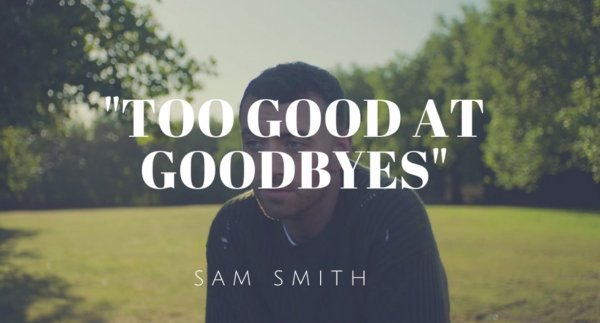 Too good at goodbyes (2018)