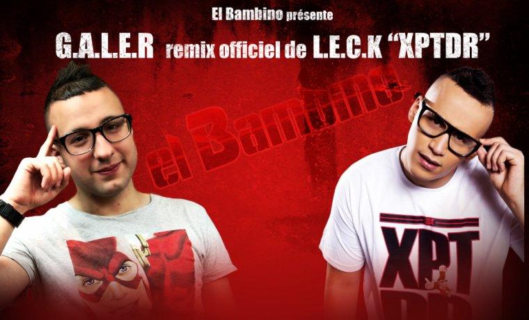 titre inedit / LECK remix XPTDR - EL BAMBINO G.A.L.E.R (feat Alvin des chipmunks) (2013)