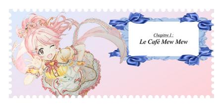 Chapitre Un, Partie Un - Le Café Mew Mew