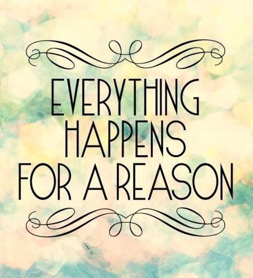 Tout arrive pour une raison...