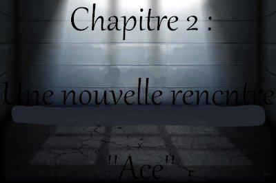 Fan Fiction : Chapitre 2  - Une nouvelle rencontre -