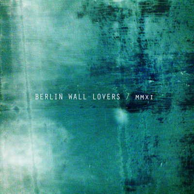 Petit cadeau, venant du label Toadstool Micena records: BERLIN WALL LOVERS