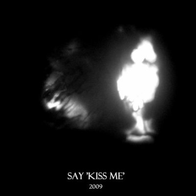 SAY KISS ME