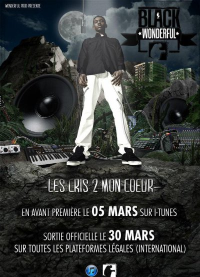"Black wonderful Nouvel ALBUM "" LES CRIS 2'MON COEUR "" 30 MARS 2012"