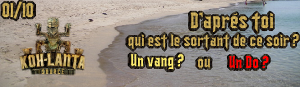 SORTANT DE CE SOIR ON SOURCEKOHLANTA  .