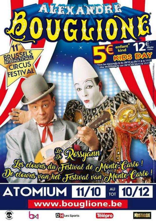 Réservez déjà vos tickets pour BRUXELLES ! Nous arrivons bientôt à l'Atomium du 11 octobre au 10 décembre 2017, les ventes sont ouvertes, rendez-vous sur www.bouglione.be. Un programme plein de surprises vous attend sur la piste, avec notamment les têtes d'affiche : les Rossyann, les clowns du Festival de Monte-Carlo !