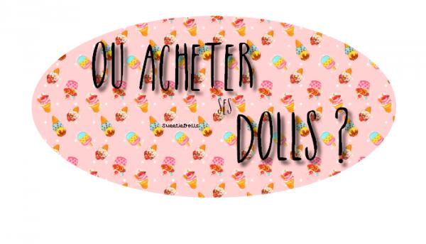 Où acheter ses dolls ?
