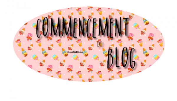 Commencement du blog