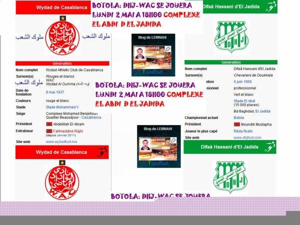 BOTOLA   DHJ  VS WYDAD AL OUMA  LUNDI 2 MAI A 18H 00 AU STADE EL 3ABDI  JDIDA