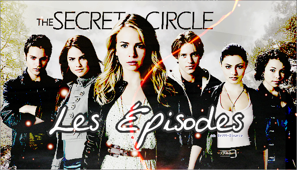 .  Regarde « The Secret Circle » en streaming sur www.Britt-Source.skyrock.com !.