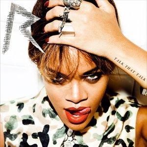 Talt That Talk / Rihanna - Talk That Talk (Ft Jay Z) (2011)