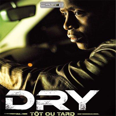 Tôt ou tard / Dry & Sexion d'Assaut - Mon Défaut (2012)