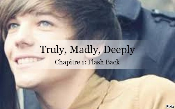Truly, Madly, Deeply: chapitre 1