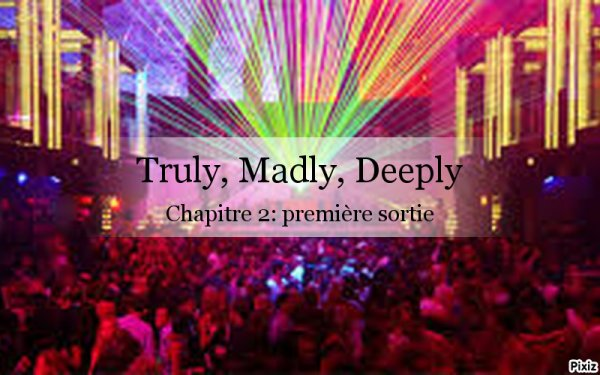 Truly, Madly, Deeply: chapitre 2