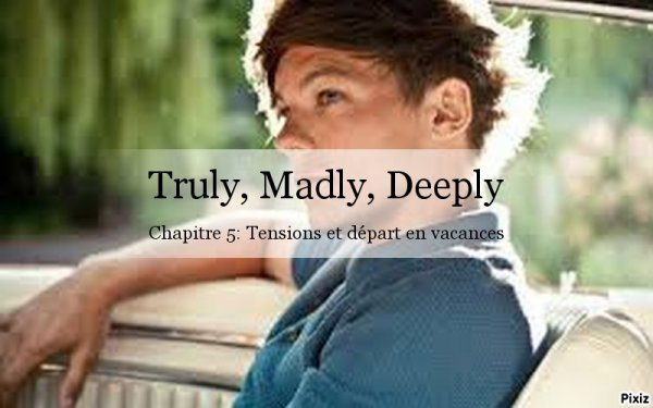 Truly, Madly, Deeply: chapitre 5
