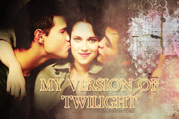 MY VERSION OF TWILIGHT