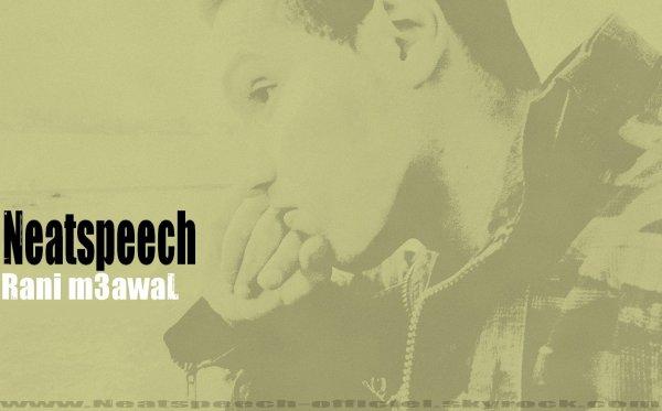 Neatspeech - Rani m3awaL (2011)