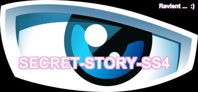 Retour de Secret-Story-Ss4 ......... Un peu tard mais bon ;)