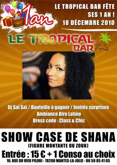 Les 1ans du Tropica Bar a mantes et Show case de Shana samedi 18 dec