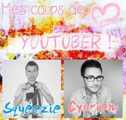 Mes deux Youtuber préférés. ♥