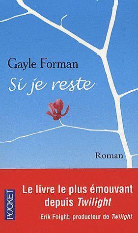 ~ Gayle Forman : Si je reste