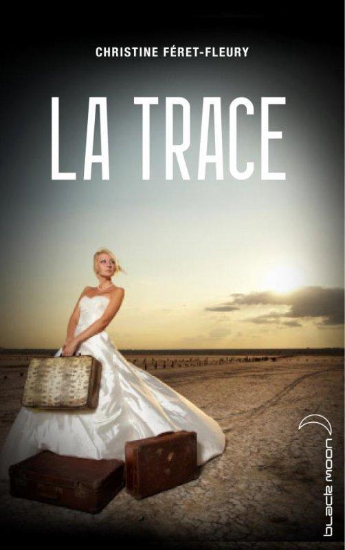 ~ La Trace