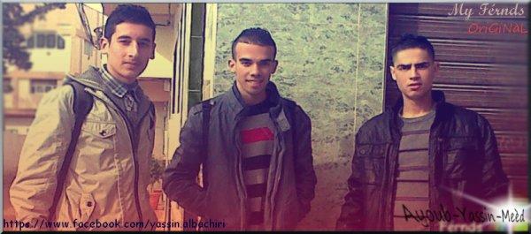 Yassin & Ayoub & Mohamèd
