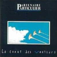 L'ombre de la lumière  Partenaire Particulier - Le chant des vautours (1988)